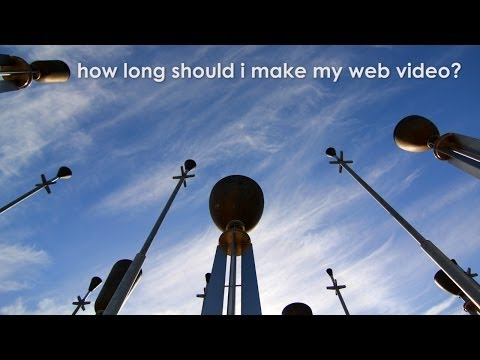 How long should I make my web video?