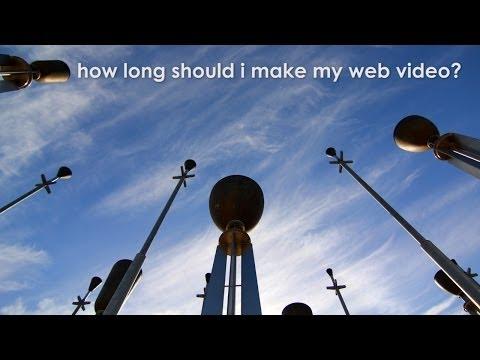 How long should I make my web video?