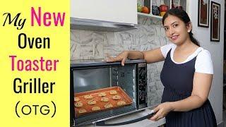 My NEW Oven Toaster Griller (OTG) - Kitchen Upgrade   CookWithNisha