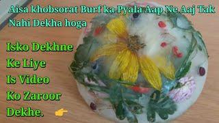 BURF KA PIYALA ( For sajjad mughal and viwers )