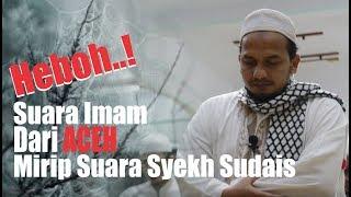 Heboh..! Imam dari Aceh ini mirip Suara Syekh Sudais Imam di Makkah