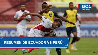 Ecuador vs Perú (1 - 2): resumen del partido – Eliminatorias Sudamericanas