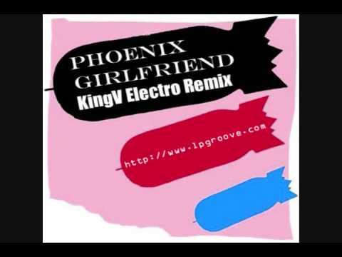 Phoenix - Girlfriend (KingV Electro Remix)