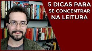 5 dicas para se concentrar na leitura