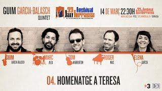 "4/8 ""Homenatge a Teresa"" by Guim Garcia-Balasch Quintet (33è Festival de Jazz de Terrassa)"