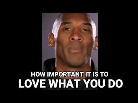 KOBE BRYANT - HOW IMPORTANT IT IS TO LOVE WHAT YOU DO