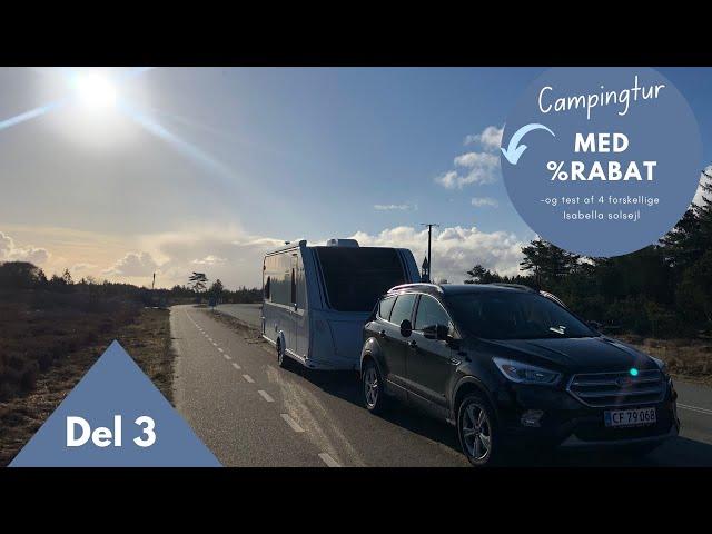 (Del 3) Campingtur med rabat og test af 4 forskellige Isabella solsejl