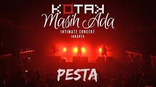 Kotak Masih Ada Intimate Concert - Pesta