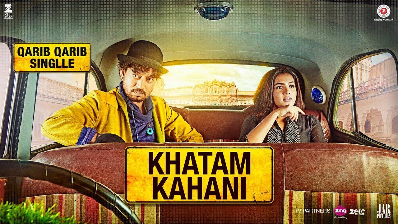 Download Khatam Kahani   Qarib Qarib Singlle   Irrfan   Parvathy   Vishal Mishra feat. Nooran Sisters
