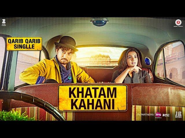 Khatam Kahani Lyrics from Qarib Qarib Singlle - Lyricsnut com