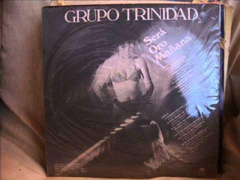 GRUPO TRINIDAD - ME CONVERTISTE EN UN JUGUETE (SERA ORO MAÑANA)