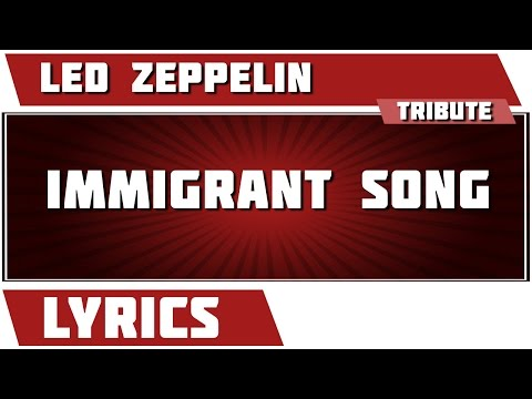 Immigrant Song - Led Zeppelin tribute - Lyrics