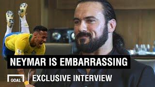 Neymar is embarrassing - WWE's Drew McIntyre