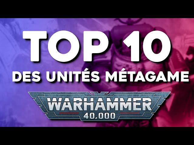 Warhammer 40.000 - Top 10 unités Metagame -
