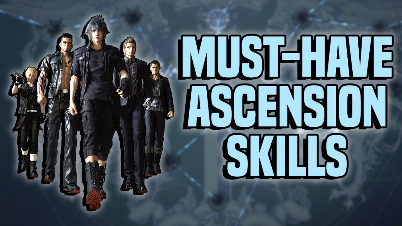 FFXV Guide: Which Ascension Skills To Level First