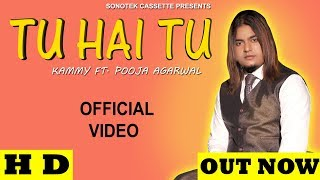 Tu Hai Tu | Pooja Aggarwal & Kammy | Mr. Boota | SRD Records | Latest Hindi Love Song 2019
