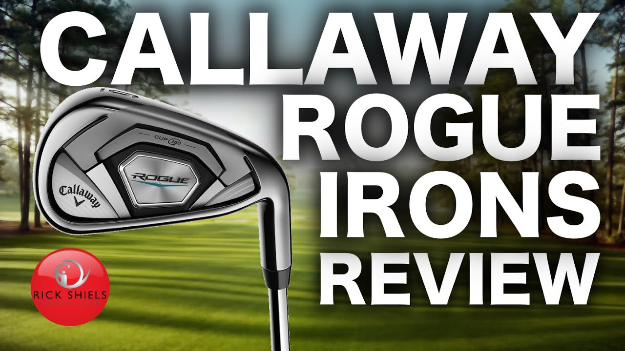 Callaway Rogue Irons Review - Honest Golfers