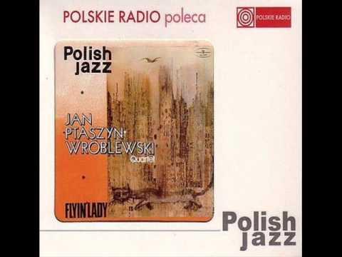 Jan Ptaszyn Wróblewski Quartet - Pastuszek Stomp