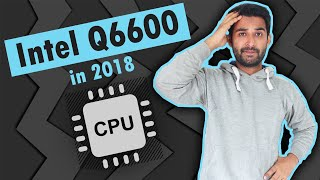 [HINDI] Gaming on Intel Q6600 in 2018 : 10 GAMES TESTED !!