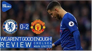 CHELSEA 0-2 MANCHESTER UNITED || SHOCKING DEFENDING! || WE ARE NOT GOOD ENOUGH!
