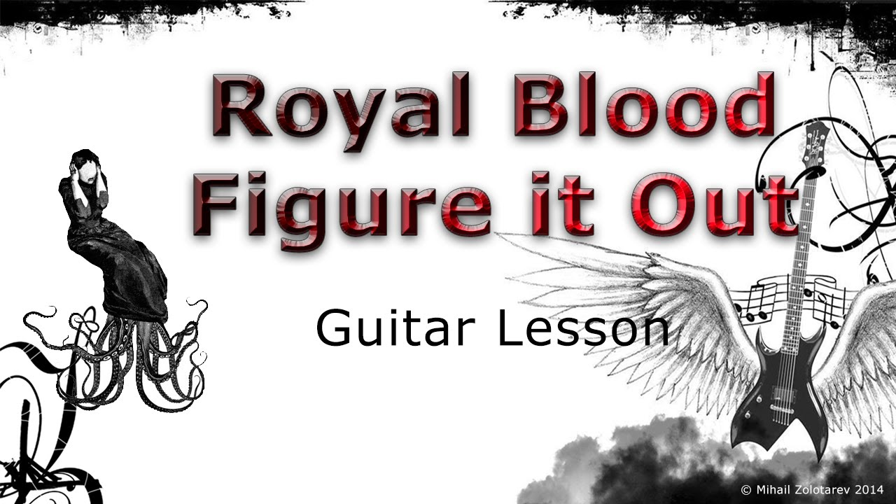 Royal Blood Figure It Out How To Playguitar Lesson With Tabs