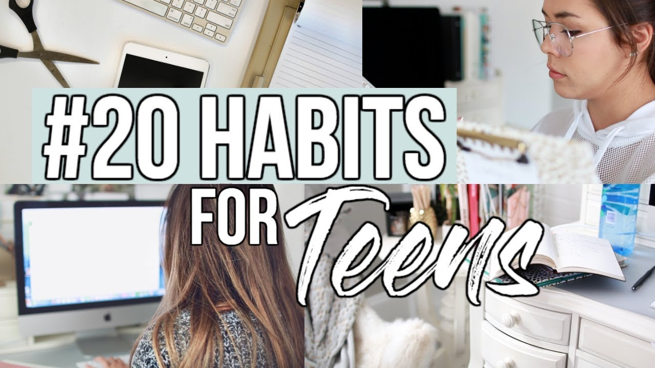 20 HABITS OF SUCCESSFUL TEENS/STUDENTS