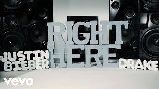 Justin Bieber - Right Here ft. Drake (Official Lyric Video)