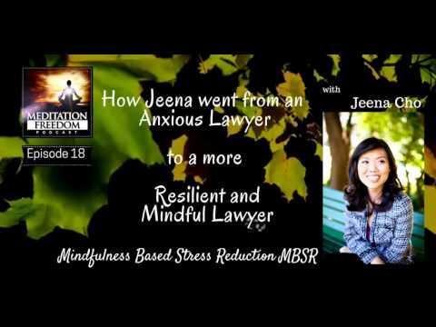Jeena Cho – The Anxious Lawyer turned Mindful Laywer - MF 18
