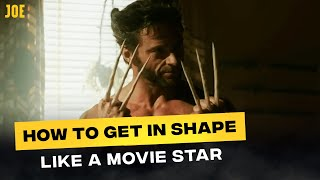 Hugh Jackman's Wolverine Workout | How To Get In Shape Like A Movie Star