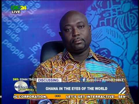 GHANA IN THE EYES OF THE WORLD - GBC24 REPORTERS ROUND TABLE