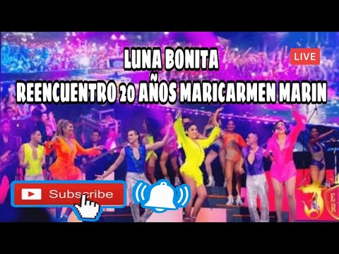 Reencuentro De Las Bellas  2019 - Luna Bonita ( 20 Años De Maricarmen Marin)