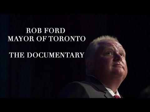Rob Ford Mayor of Toronto (The Documentary)