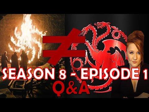 Episode 1 Q&A: Game of Thrones Season 8