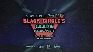 BLACK CIRCLE - GIGATON RELEASE PARTY - LIVE