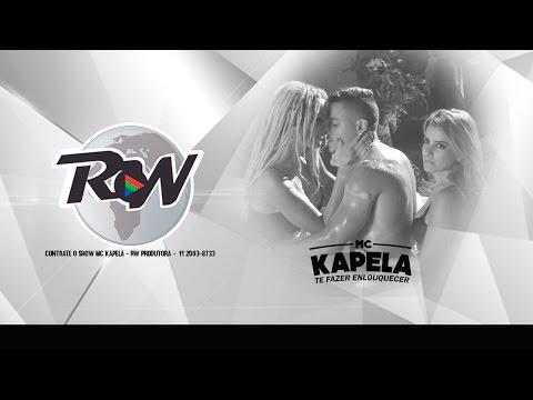 MC Kapela MK - Te Fazer Enlouquecer (Com a Letra) Lançamento 2015