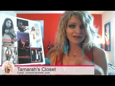 "LIVE INTERVIEW in Tamarah's Closet: ""Introducing Violinist Michelle Jade"""