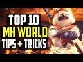 TOP 10 Monster Hunter World Tips You NEED To Know! MH Tips And Tricks
