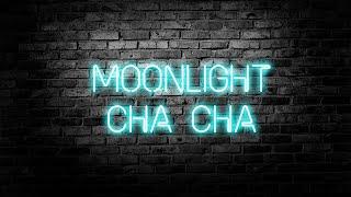 Moonlight Cha Cha