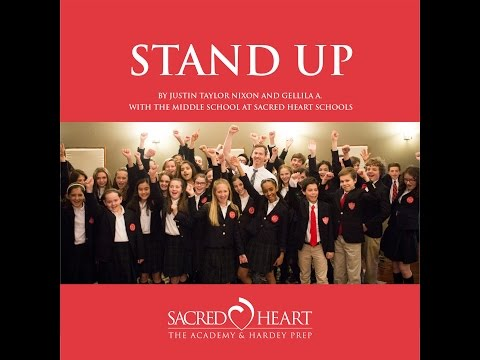 """Stand Up"" - By Justin Taylor Nixon & Gellila A. with the Middle School at Sacred Heart Schools"