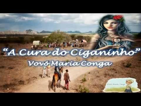 A Cura do Ciganinho - Vovó Maria Conga
