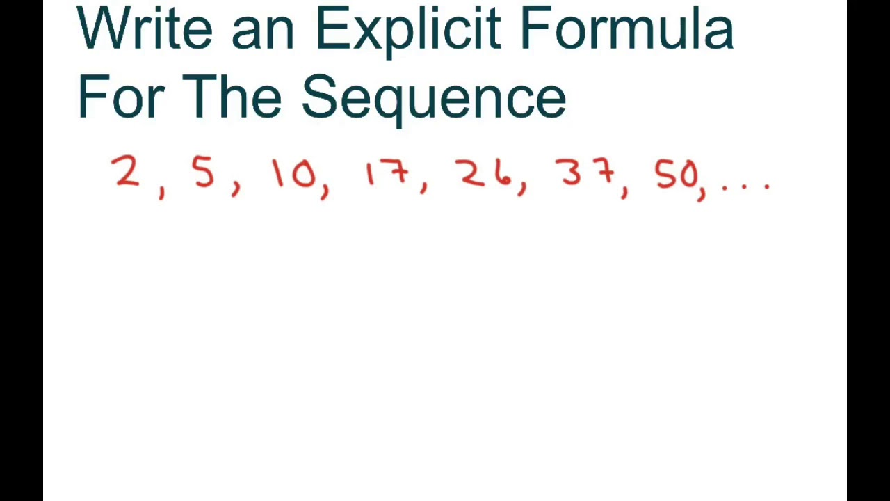 Write an Explicit Formula For The Sequence 2, 5, 10, 17 ...