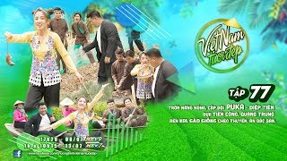 Việt Nam Tươi Đẹp - Tập 77 FULL | Trải nghiệm Đồng Tháp cùng Puka, Diệp Tiên,Tiến Công, Quang Trung