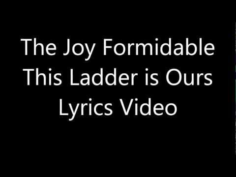 The Joy Formidable - This Ladder is Ours Lyrics