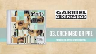 Gabriel o Pensador - Cachimbo da Paz