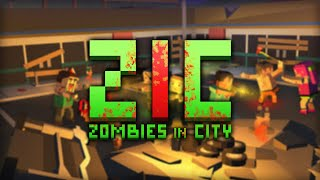 ZIC: Zombies in City: Survival