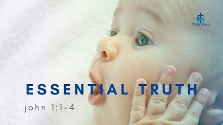 Essential Truths - 11am Service
