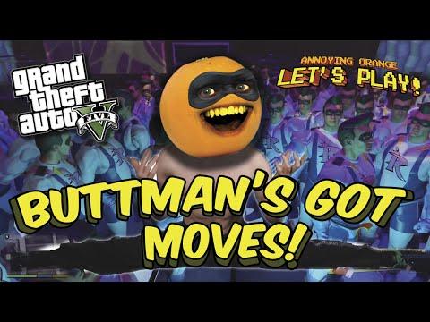 Annoying Orange Plays - GTA V: Buttman's Got Moves!