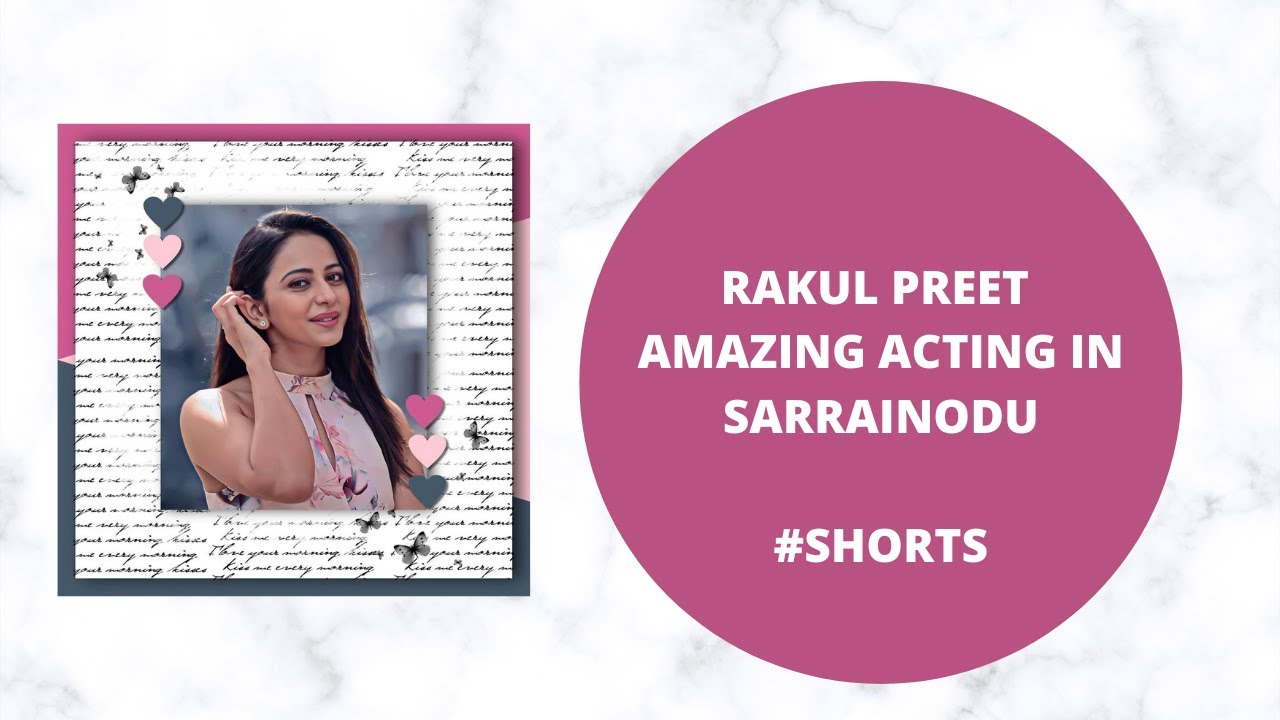 Download Rakul Preet sad scene from Sarrainodu.  This scene has a separate Fan base 