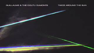 Guillaume & The Coutu Dumonts - Constellation (Extended Version)