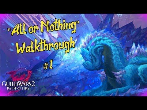 "Guild Wars 2 - ""All or Nothing"" l Walkthrough #1 l thumbnail"